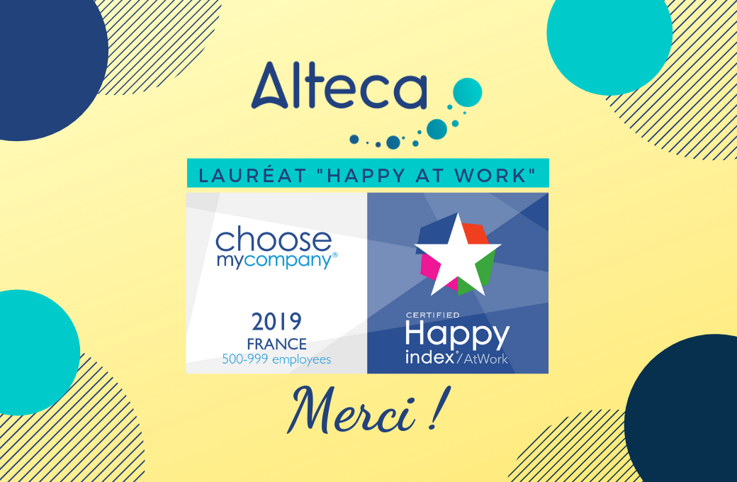 Alteca décroche le label « Happy at work » !