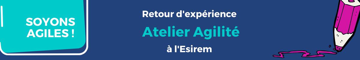 Retour d'expérience : Atelier Agilité à l'Esirem Dijon
