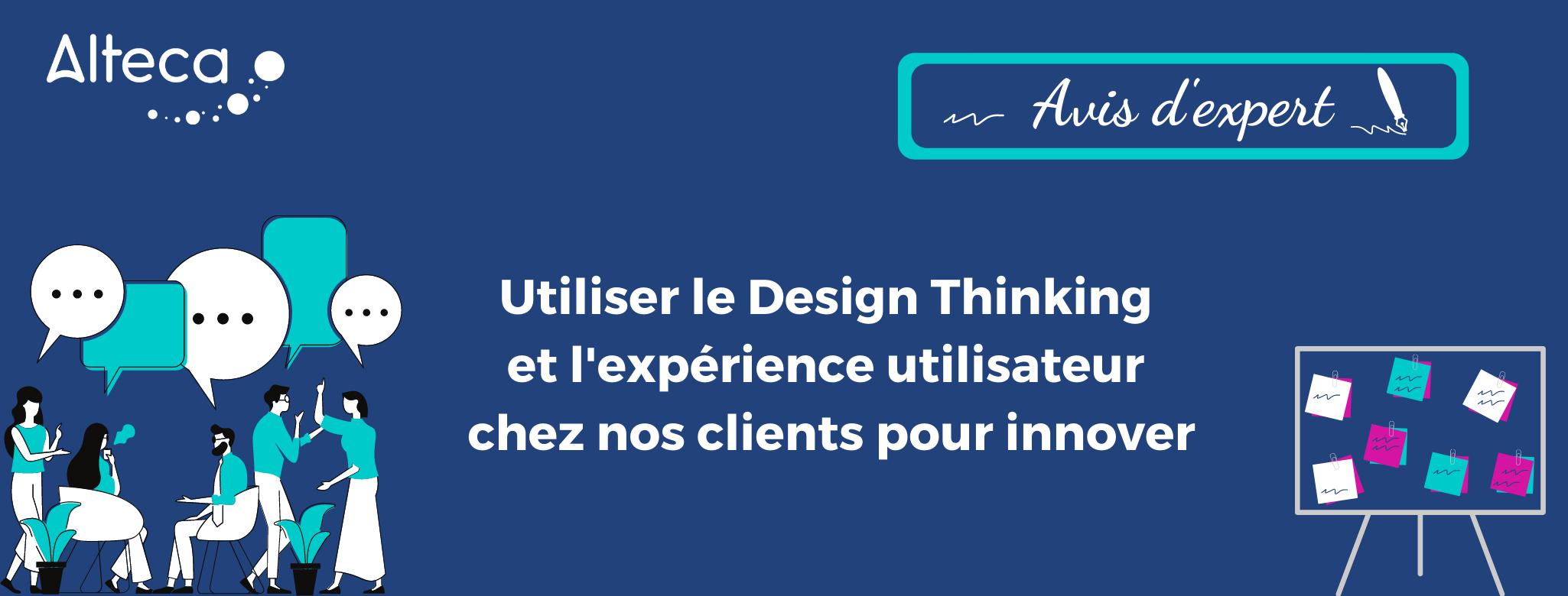 Design Thinking : innover en s'appuyant sur l'expérience utilisateur