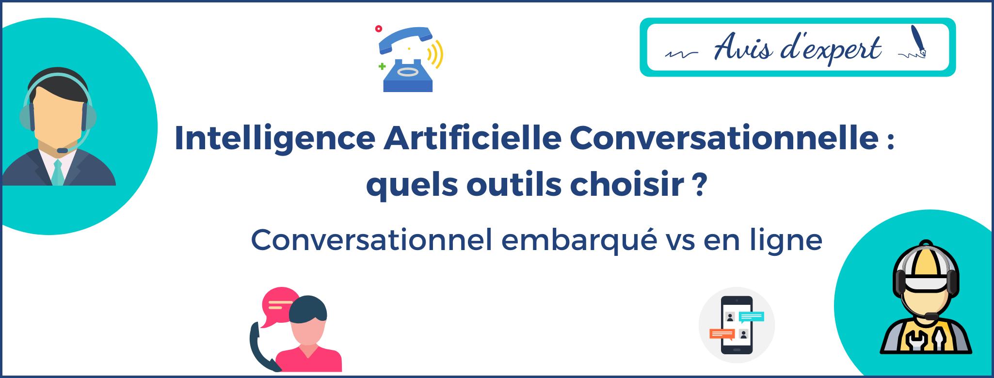 IA Conversationnelle : quels outils choisir ?