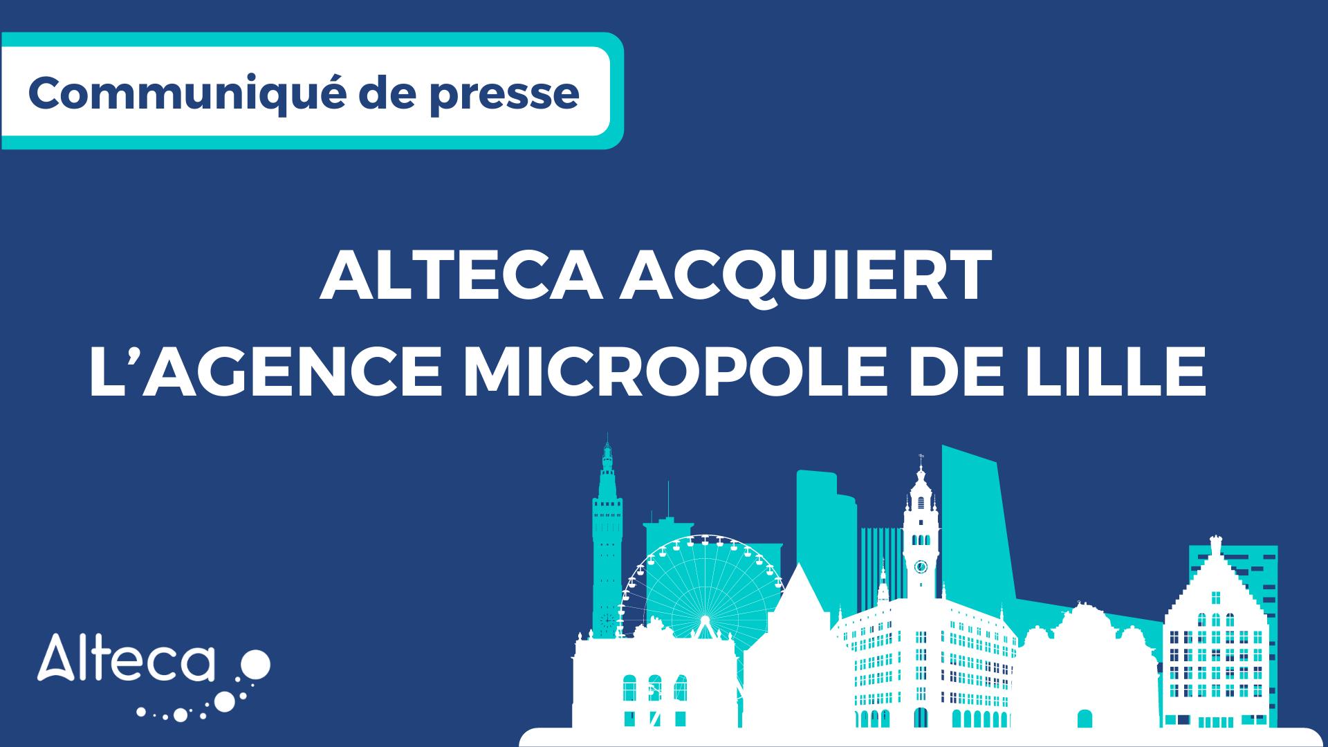 Communiqué de presse : Alteca acquiert l'agence Micropole de Lille