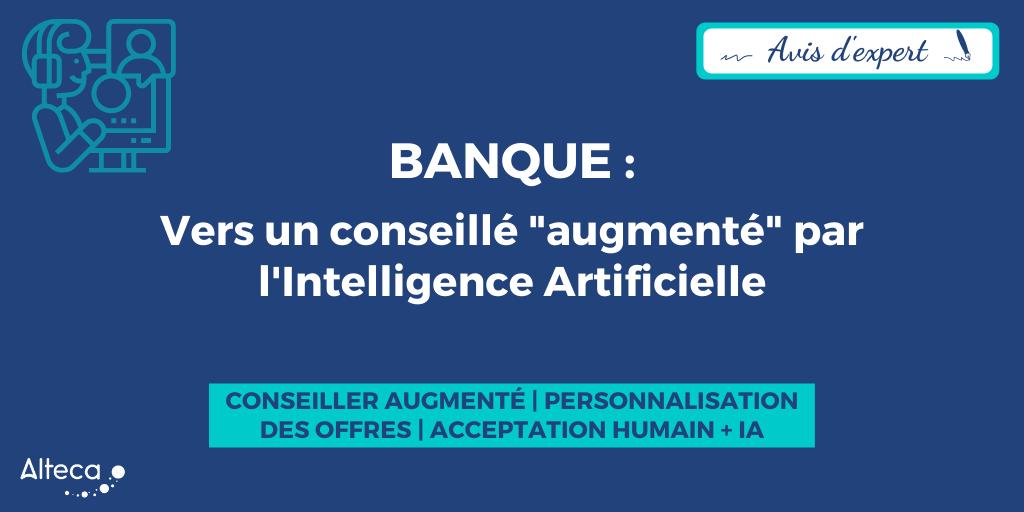 Banque : vers un conseiller «augmenté» par l'IA